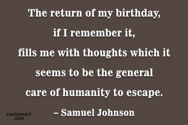 Funny Birthday Quotes Quote: The return of my birthday, if I...