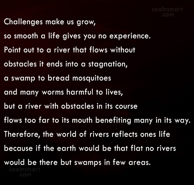 Challenge Quote: Challenges make us grow, so smooth a...