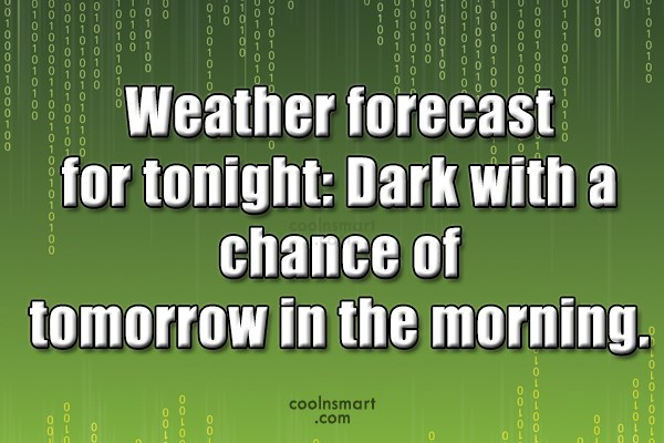 Facebook Status Quote: Weather forecast for tonight: Dark with a...
