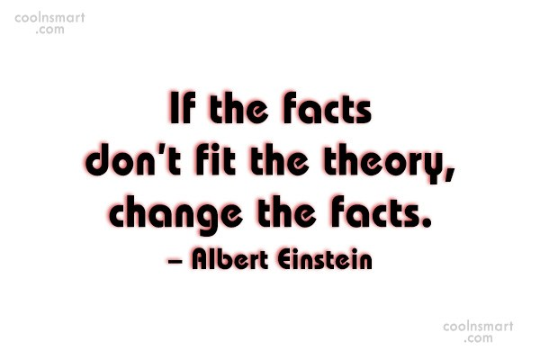 Science Quote: If the facts don't fit the theory,...