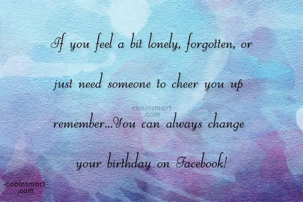 Facebook Status Quote: If you feel a bit lonely, forgotten,...