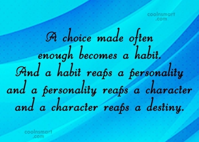 Decision Quote: A choice made often enough becomes a...