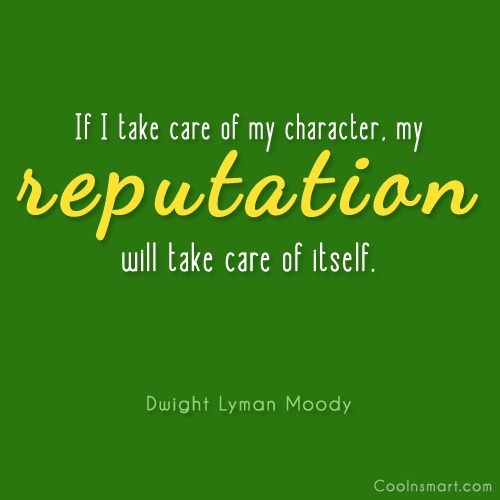 Character Quote: If I take care of my character,...