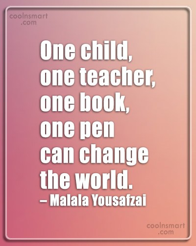 Education Quote: One child, one teacher, one book, one...