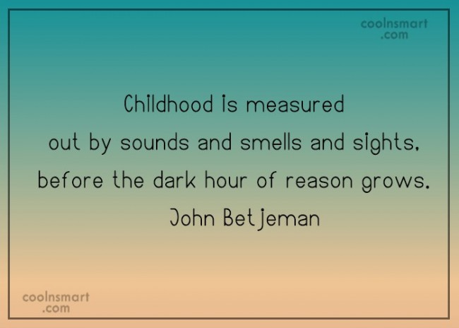 Childhood Quote: Childhood is measured out by sounds and...