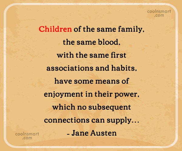 Quote: Children of the same family,