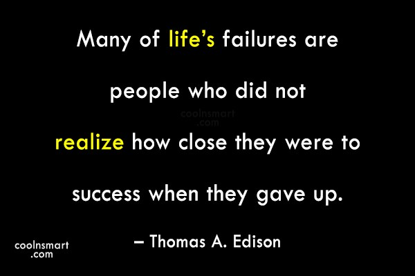 Giving Up Quote: Many of life's failures are people who...