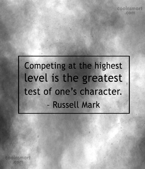 Challenge Quote: Competing at the highest level is the...