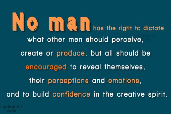 Art Quote: No man has the right to dictate...
