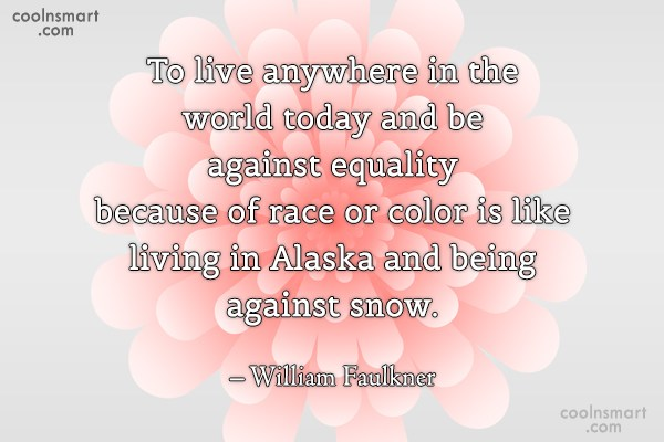 Quote: To live anywhere in the world today...