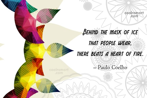 Cheating Quote: Behind the mask of ice that people...