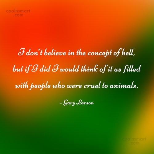 Pets Quote: I don't believe in the concept of...