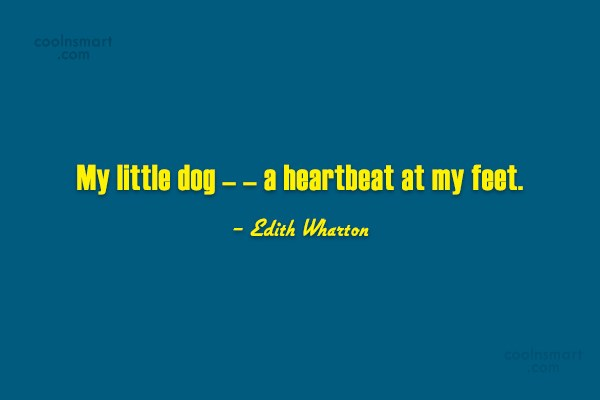 Pets Quote: My little dog – – a heartbeat...