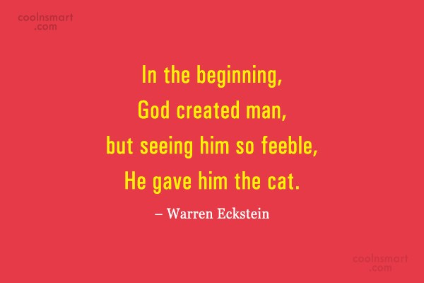 Pets Quote: In the beginning, God created man, but...