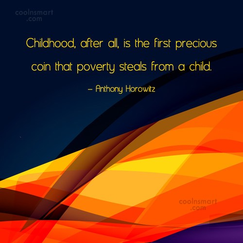 Childhood Quote: Childhood, after all, is the first precious...