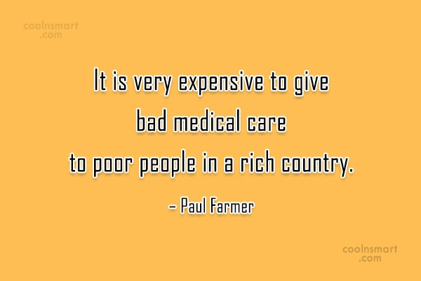 Poverty Quote: It is very expensive to give bad...