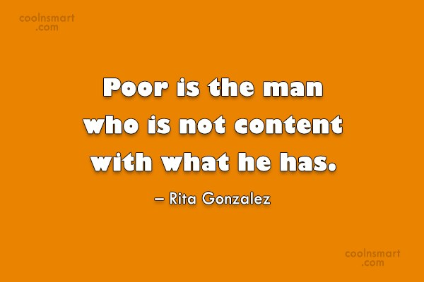 Poverty Quote: Poor is the man who is not...