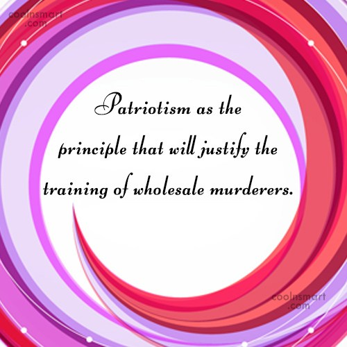 Patriotism Quote: Patriotism as the principle that will justify...