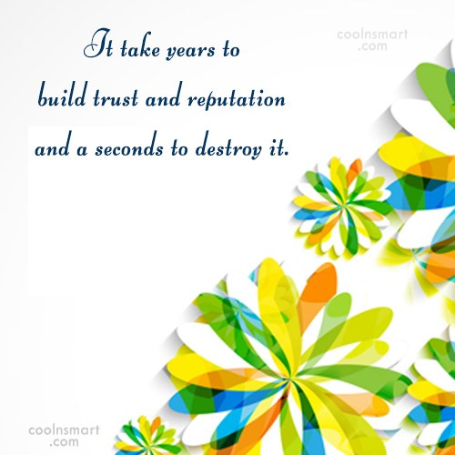 Reputation Quote: It take years to build trust and...