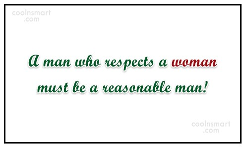 Self Respect Quote: A man who respects a woman must...