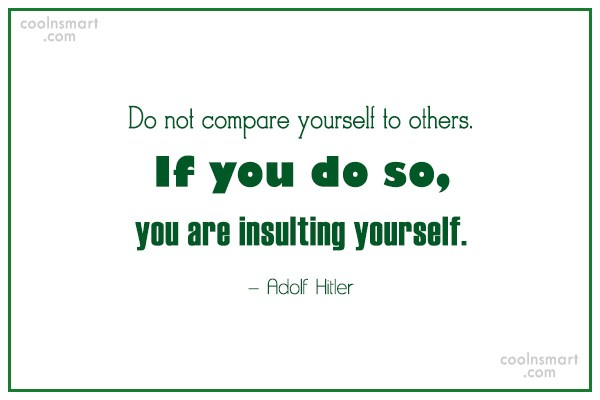 Self Respect Quote: Do not compare yourself to others. If...
