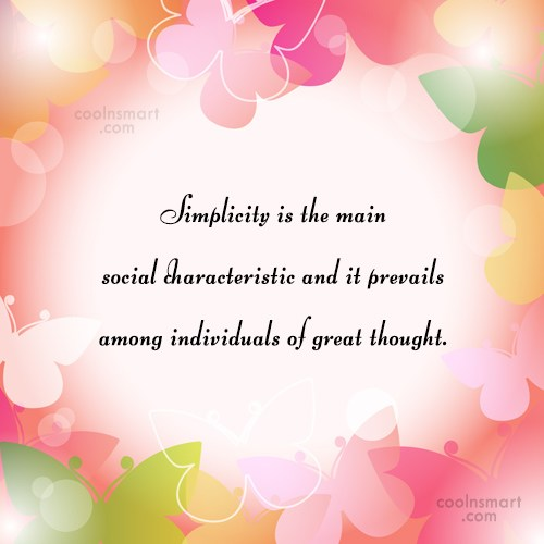 Simplicity Quote: Simplicity is the main social characteristic and...