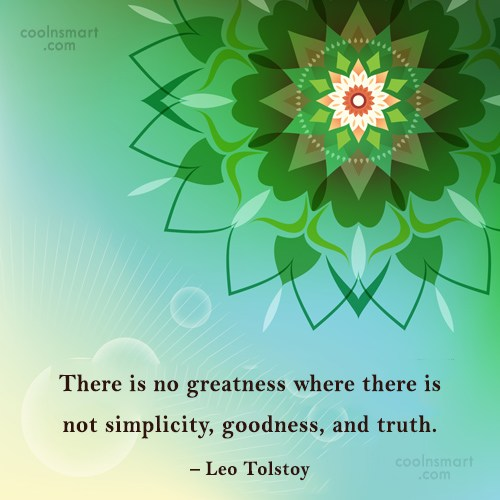 Simplicity Quote: There is no greatness where there is...