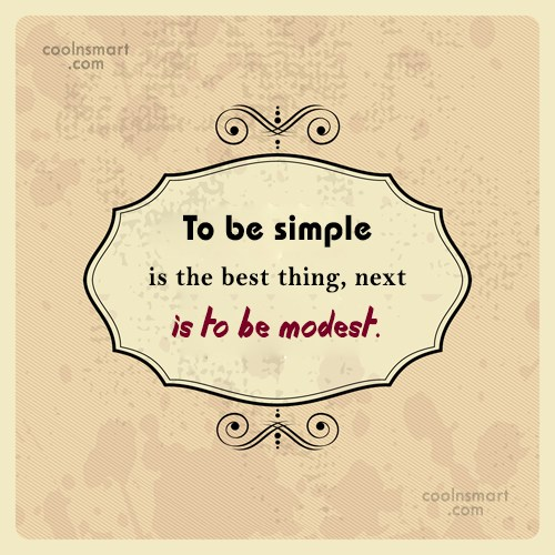Simplicity Quote: To be simple is the best thing,...