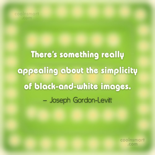 Simplicity Quote: There's something really appealing about the simplicity...