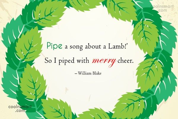 Quote: Pipe a song about a Lamb!' /...