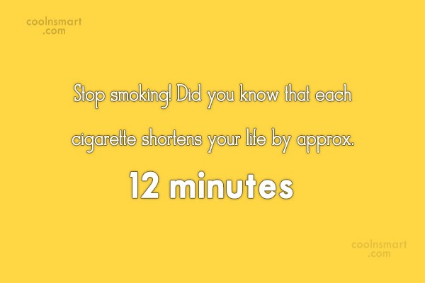 Smoking Quote: Stop smoking! Did you know that each...