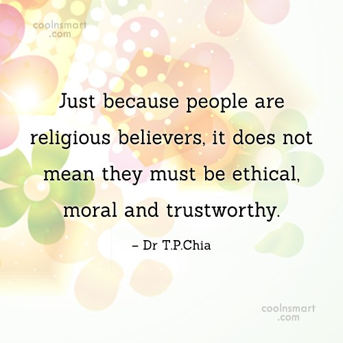 Religion Quote: Just because people are religious believers, it...