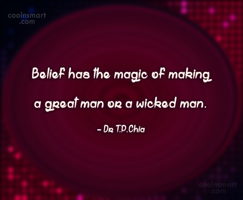 Belief Quote: Belief has the magic of making a...