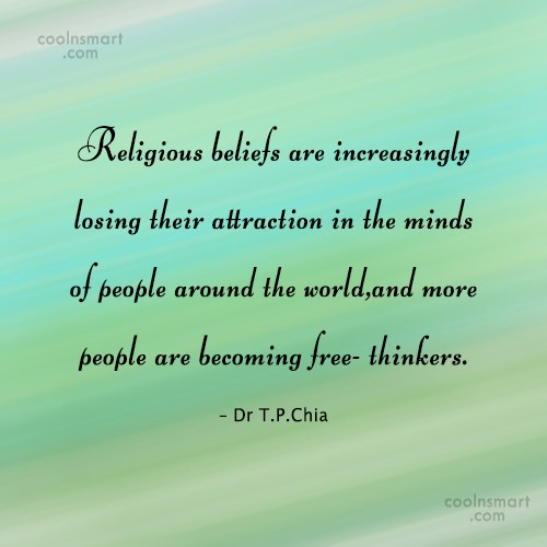 Belief Quote: Religious beliefs are increasingly losing their attraction...