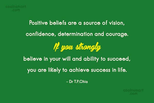 Belief Quote: Positive beliefs are a source of vision,...