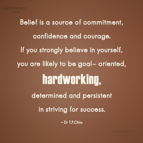 Belief Quote: Belief is a source of commitment, confidence...