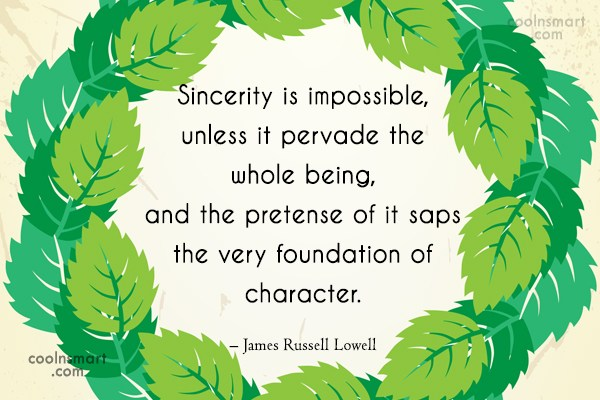 Quote: Sincerity is impossible, unless it pervade the...