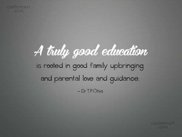Education Quote: A truly good education is rooted in...