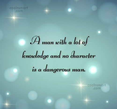 Knowledge Quote: A man with a lot of knowledge...