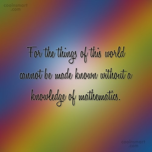 Math Quote: For the things of this world cannot...