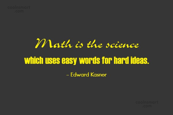 Math Quote: Math is the science which uses easy...