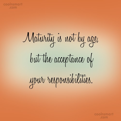 Quote: Maturity is not by age, but the... - CoolNsmart.com