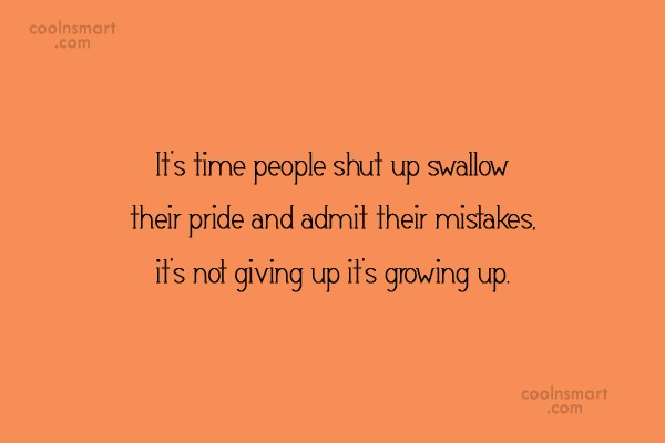 Maturity Quote: It's time people shut up swallow their...