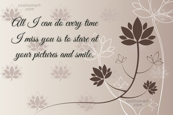 Missing You Quote: All I can do every time I...