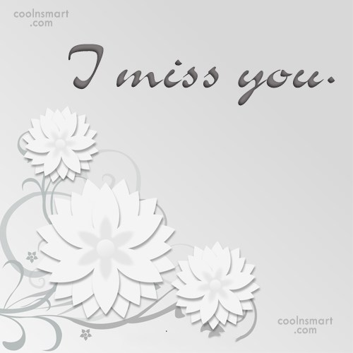 Missing You Quote: I miss you.