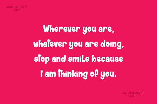 Missing You Quote: Wherever you are, whatever you are doing,...