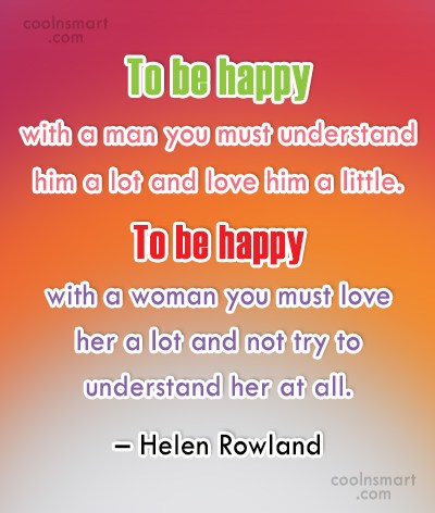 Men Quote: To be happy with a man you...