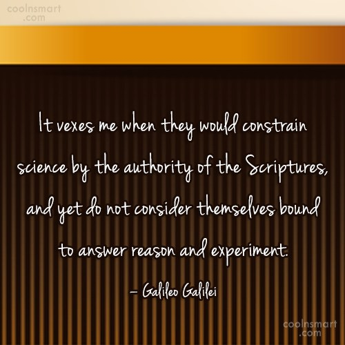 Science Quote: It vexes me when they would constrain...