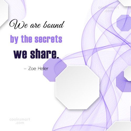 Quote: We are bound by the secrets we...