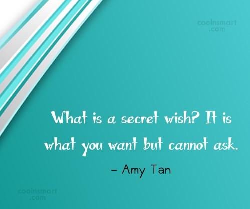 Secrets Quote: What is a secret wish? It is...